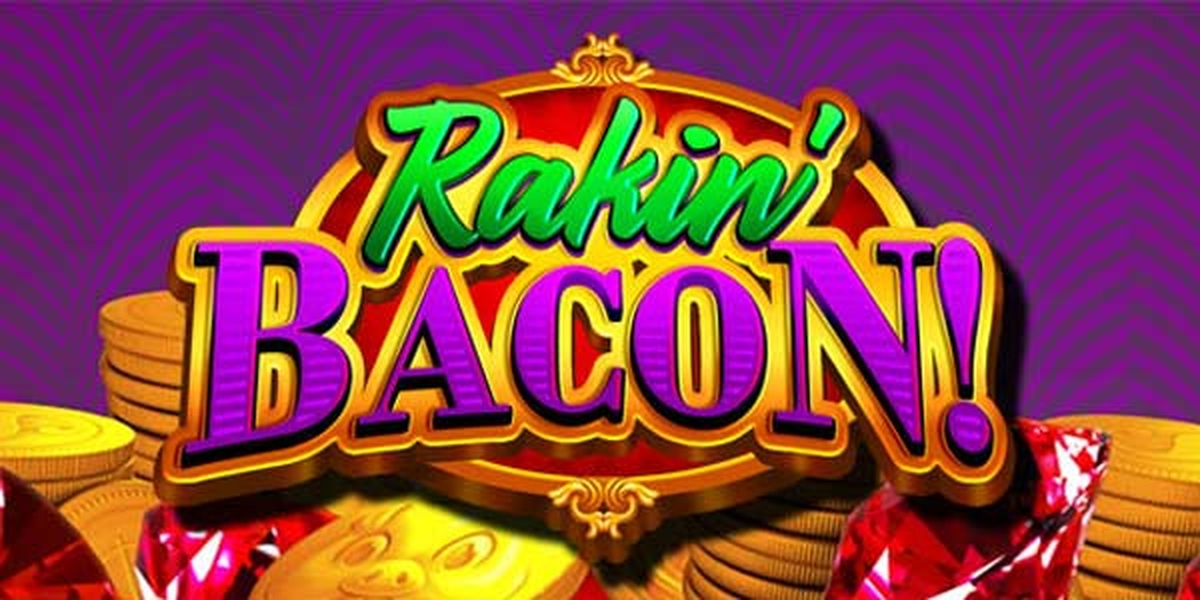 The Rakin Bacon Online Slot Demo Game by AGS