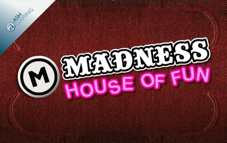 The Madness House of Fun Online Slot Demo Game by Ash Gaming