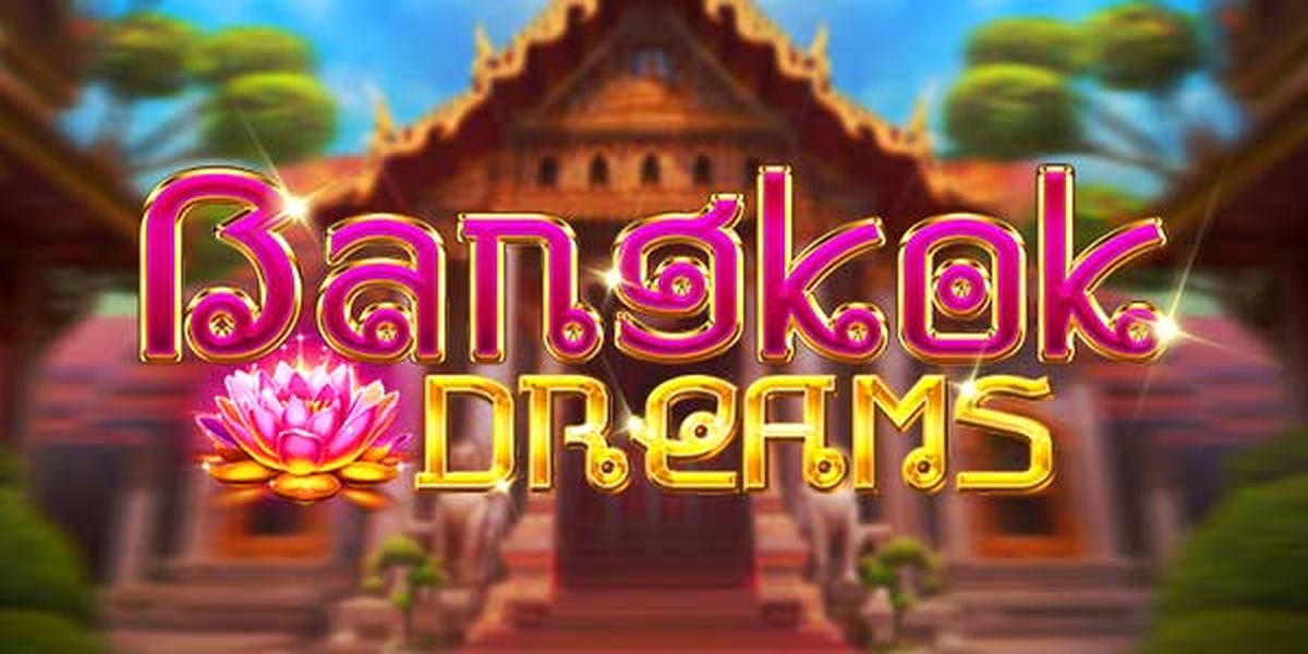 The Bangkok Dreams Online Slot Demo Game by Kalamba Games