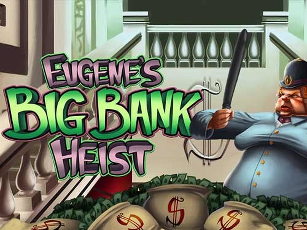 The Eugenes Big Bank Heist Online Slot Demo Game by Platin Gaming