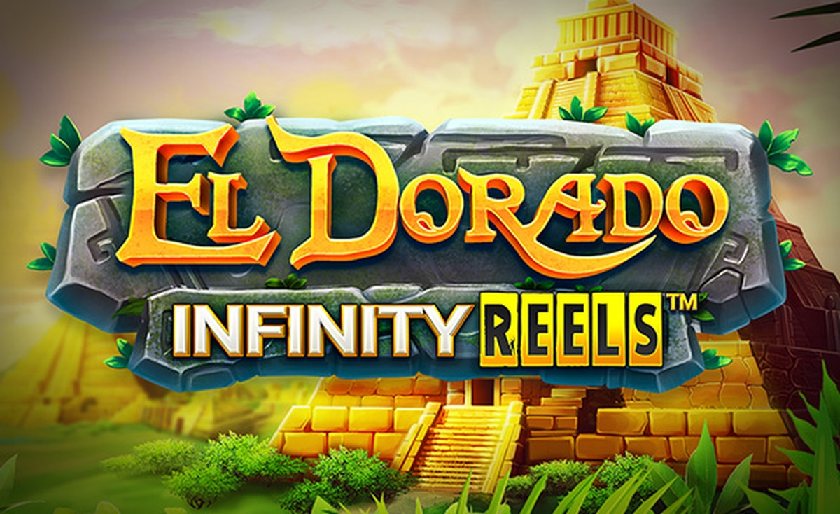 Reels in El Dorado Infinity Reels Slot Game by Reel Play