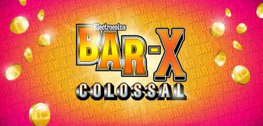 The Bar X Colossal Online Slot Demo Game by Slingo
